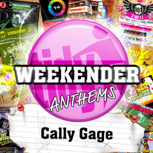 Cally Gage's Tidy Weekender Anthems